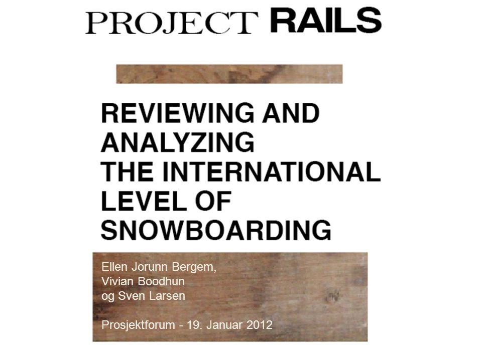 Oppdragsgiver: Snowboardforbundet Hvordan hindre fragmentering i internasjonal snowboarding.