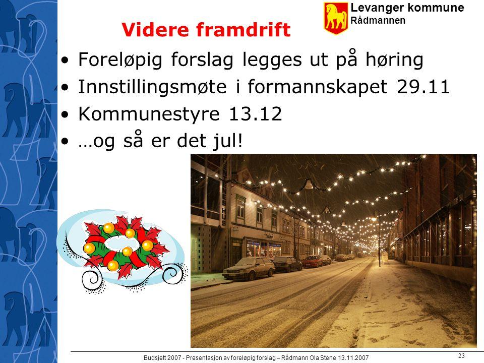 Levanger kommune Rådmannen Budsjett 2007 - Presentasjon av foreløpig forslag – Rådmann Ola Stene 13.11.2007 22 Netto budsjett pr enhet