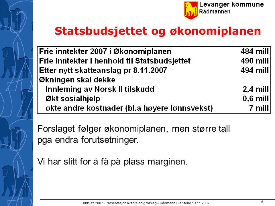 Levanger kommune Rådmannen Budsjett 2007 - Presentasjon av foreløpig forslag – Rådmann Ola Stene 13.11.2007 5 Vi har en hard akkord .
