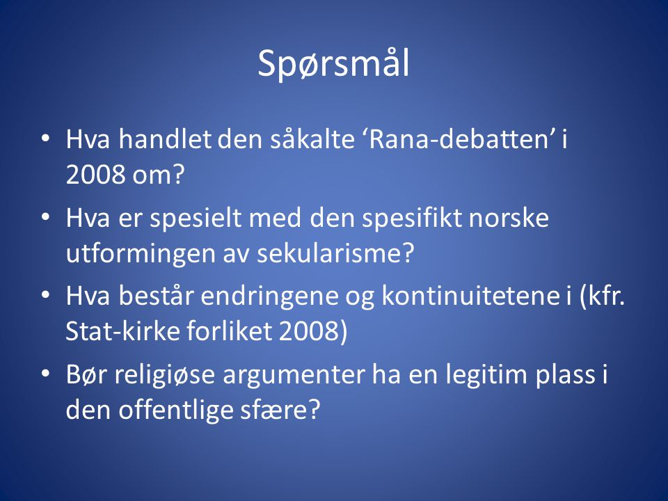 Spørsmål Hva handlet den såkalte 'Rana-debatten' i 2008 om.