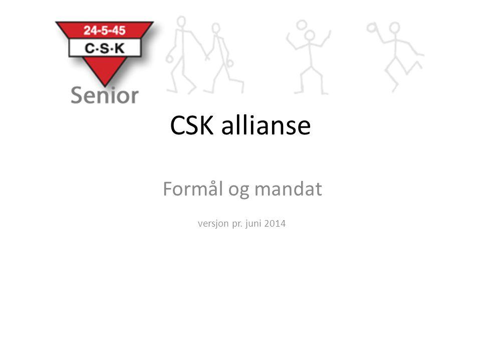 CSK allianse Formål og mandat versjon pr. juni 2014