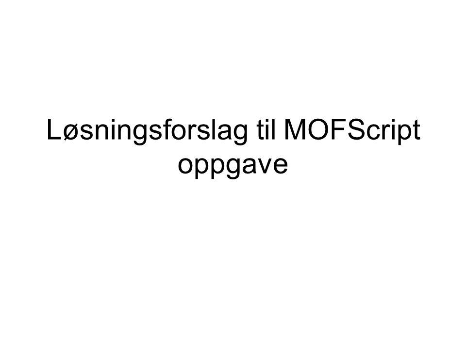 Løsningsforslag til MOFScript oppgave