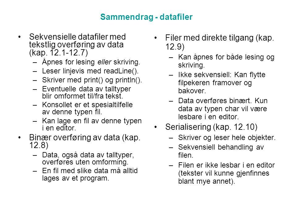 Sammendrag - datafiler Sekvensielle datafiler med tekstlig overføring av data (kap.