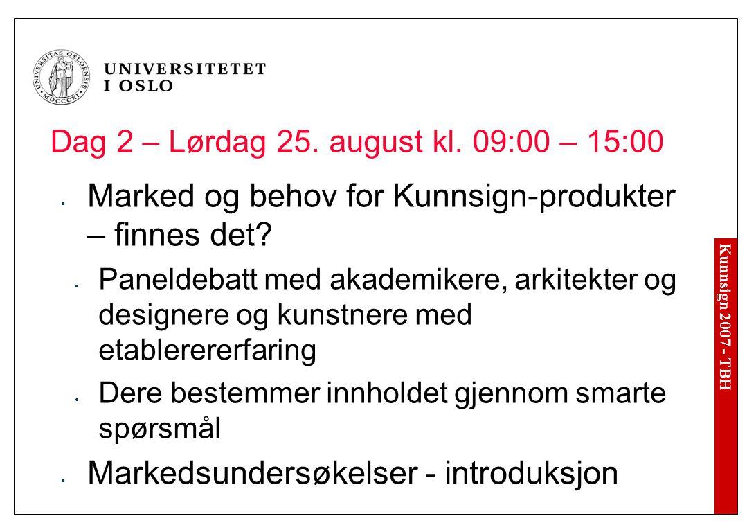 Kunnsign 2007 - TBH Dag 2 – Lørdag 25. august kl.