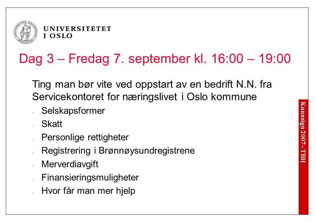 Kunnsign 2007 - TBH Dag 3 – Fredag 7. september kl.