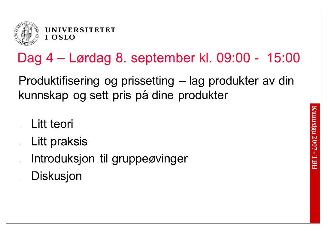 Kunnsign 2007 - TBH Dag 4 – Lørdag 8. september kl.