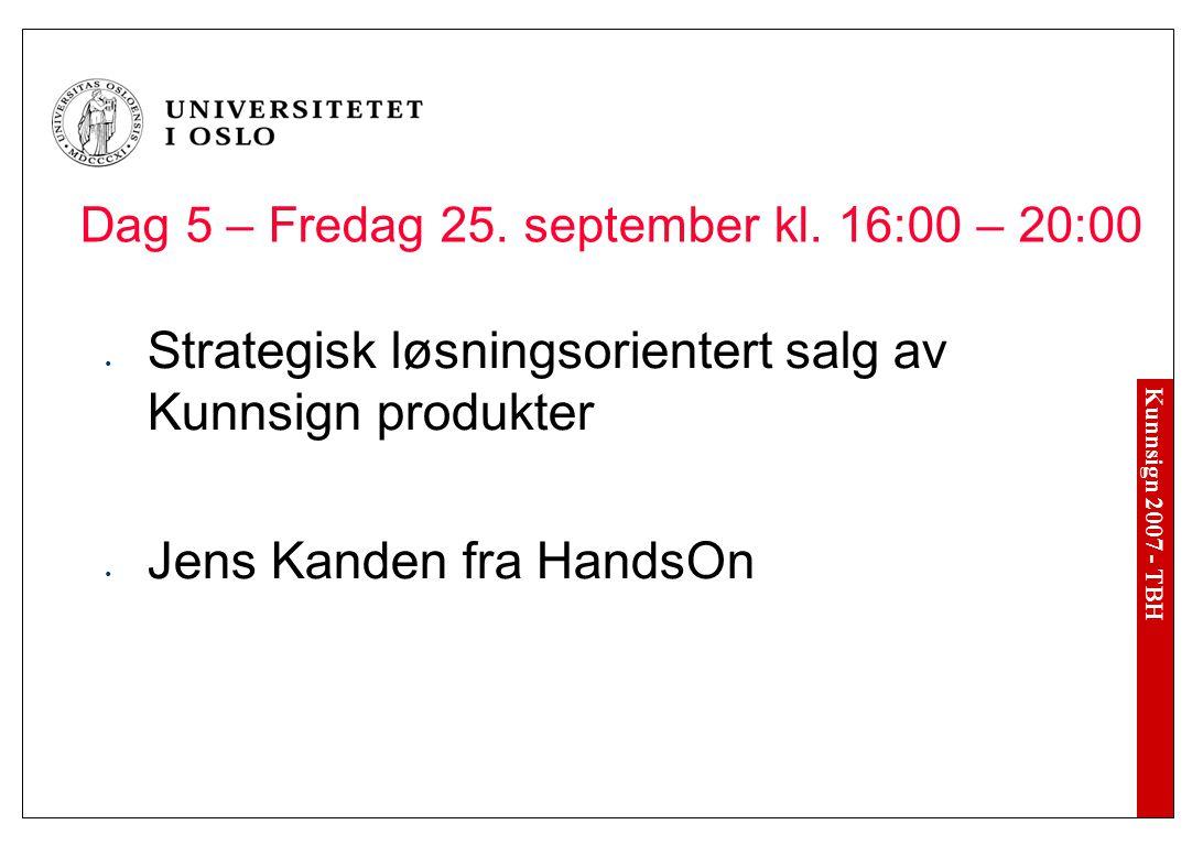 Kunnsign 2007 - TBH Dag 5 – Fredag 25. september kl.