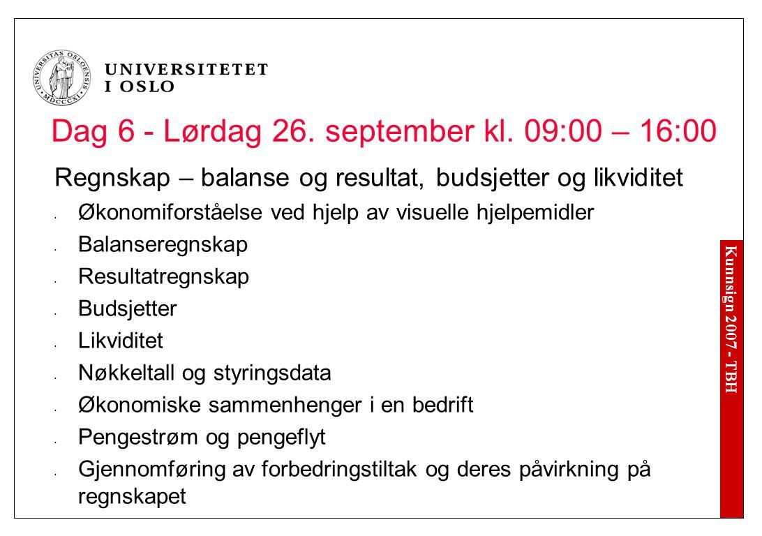 Kunnsign 2007 - TBH Dag 6 - Lørdag 26. september kl.