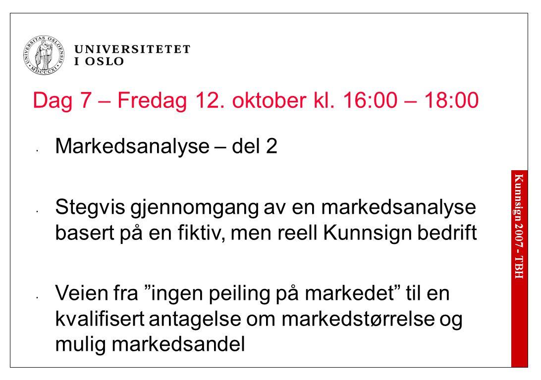 Kunnsign 2007 - TBH Dag 7 – Fredag 12. oktober kl.