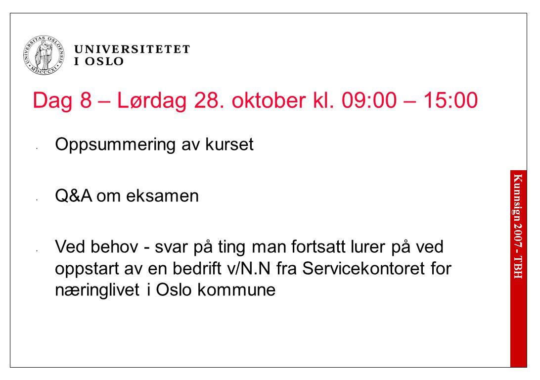 Kunnsign 2007 - TBH Dag 8 – Lørdag 28. oktober kl.