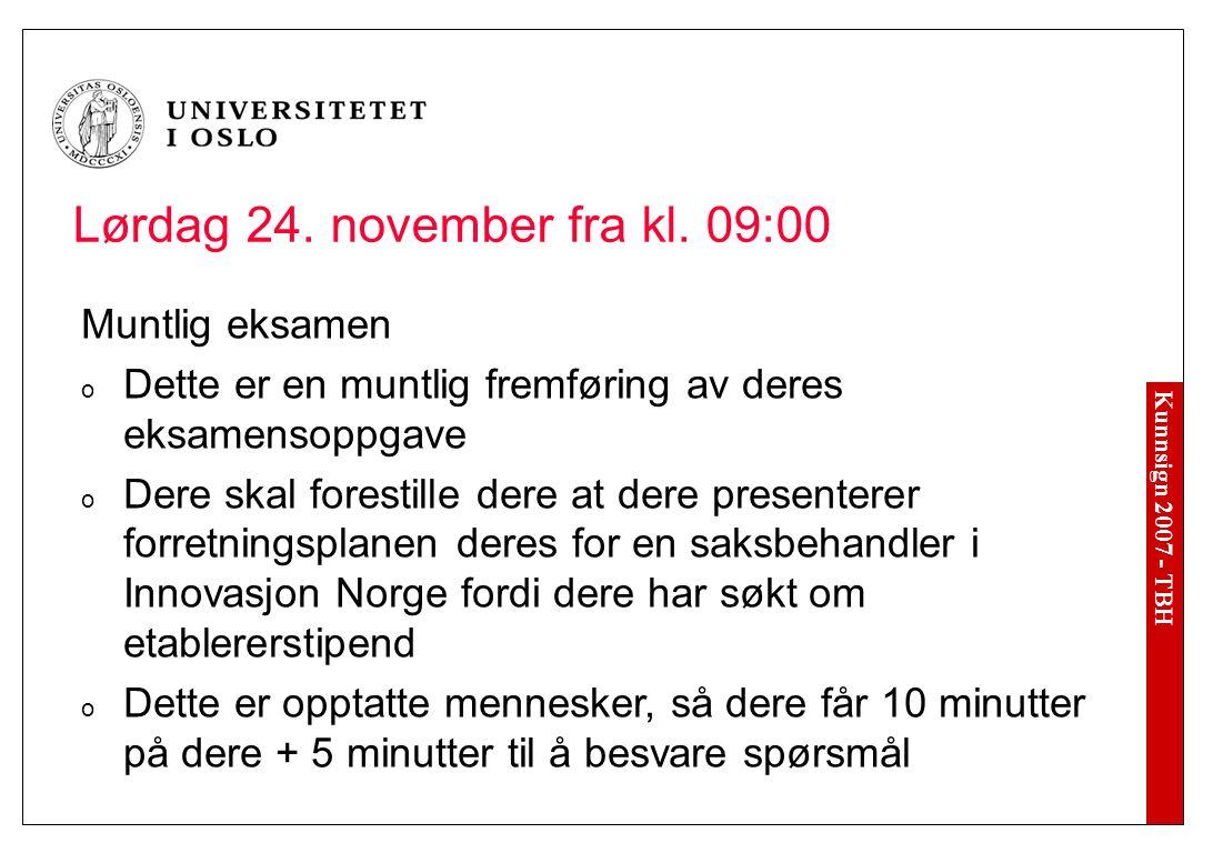 Kunnsign 2007 - TBH Lørdag 24. november fra kl.
