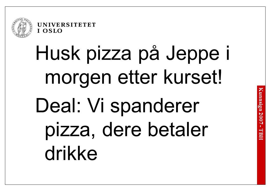 Kunnsign 2007 - TBH Husk pizza på Jeppe i morgen etter kurset.