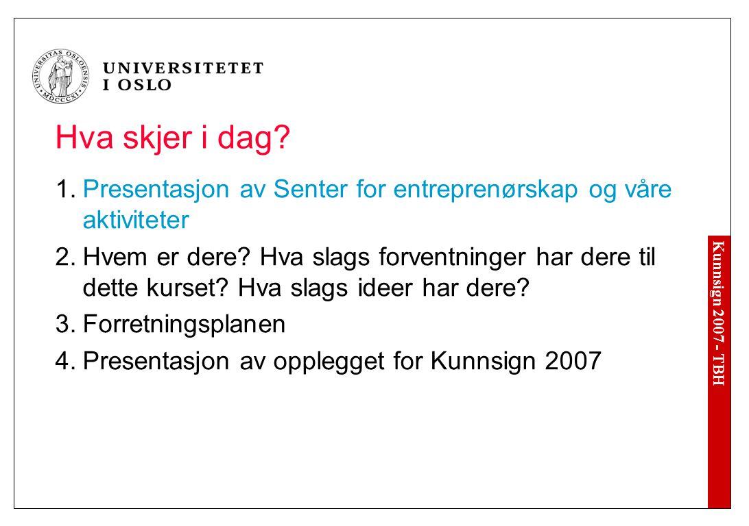 Kunnsign 2007 - TBH Dag 4 – Lørdag 8.september kl.