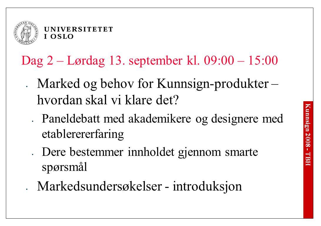 Kunnsign 2008 - TBH Dag 2 – Lørdag 13. september kl.