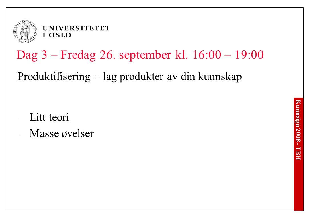 Kunnsign 2008 - TBH Dag 3 – Fredag 26. september kl.