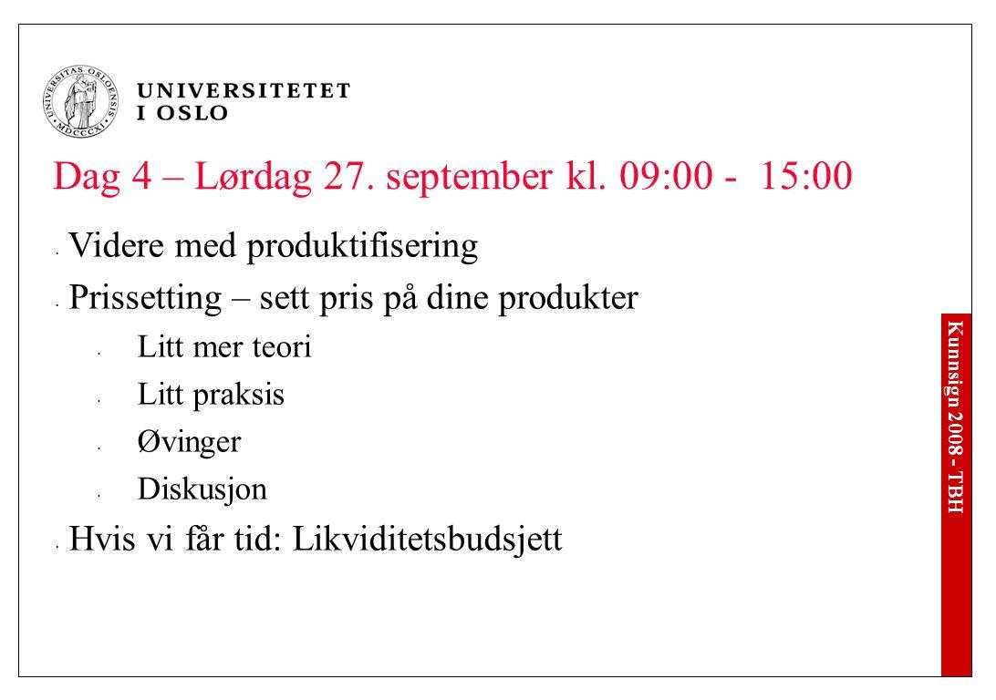 Kunnsign 2008 - TBH Dag 4 – Lørdag 27. september kl.
