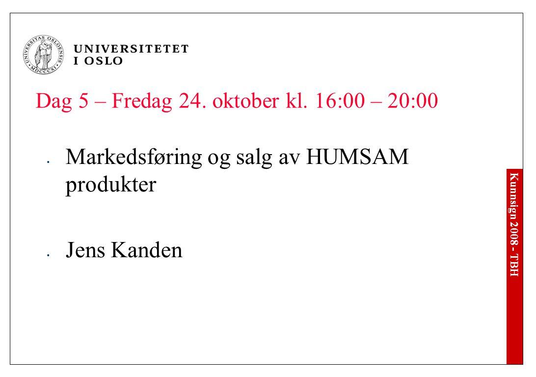 Kunnsign 2008 - TBH Dag 5 – Fredag 24. oktober kl.