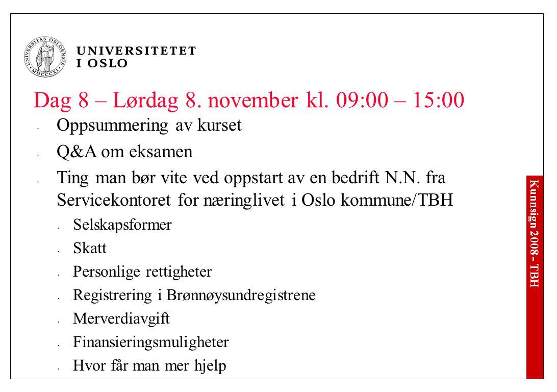 Kunnsign 2008 - TBH Dag 8 – Lørdag 8. november kl.