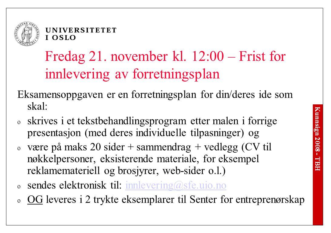 Kunnsign 2008 - TBH Fredag 21. november kl.