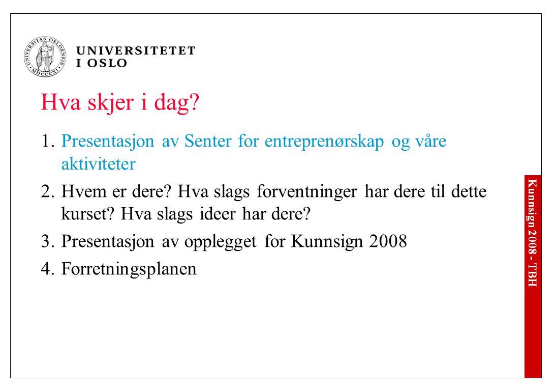 Kunnsign 2008 - TBH 1.Senter for entreprenørskap Senteret ble opprettet 1.