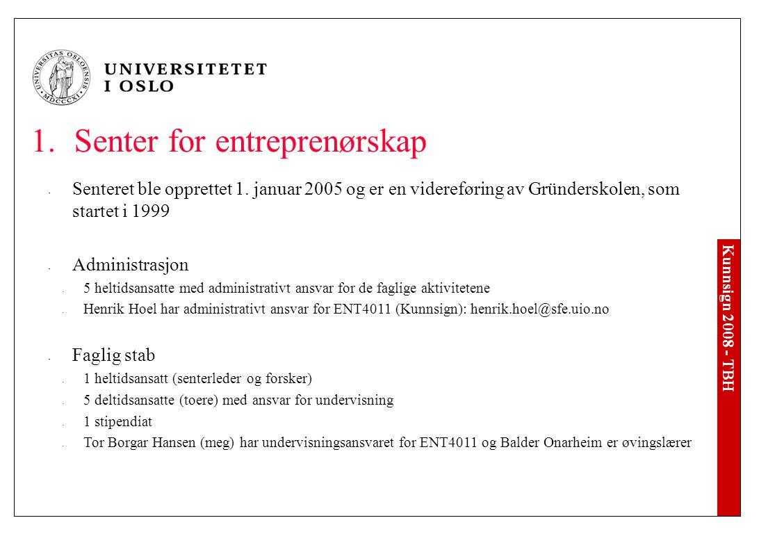 Kunnsign 2008 - TBH Dag 2 – Lørdag 13.september kl.