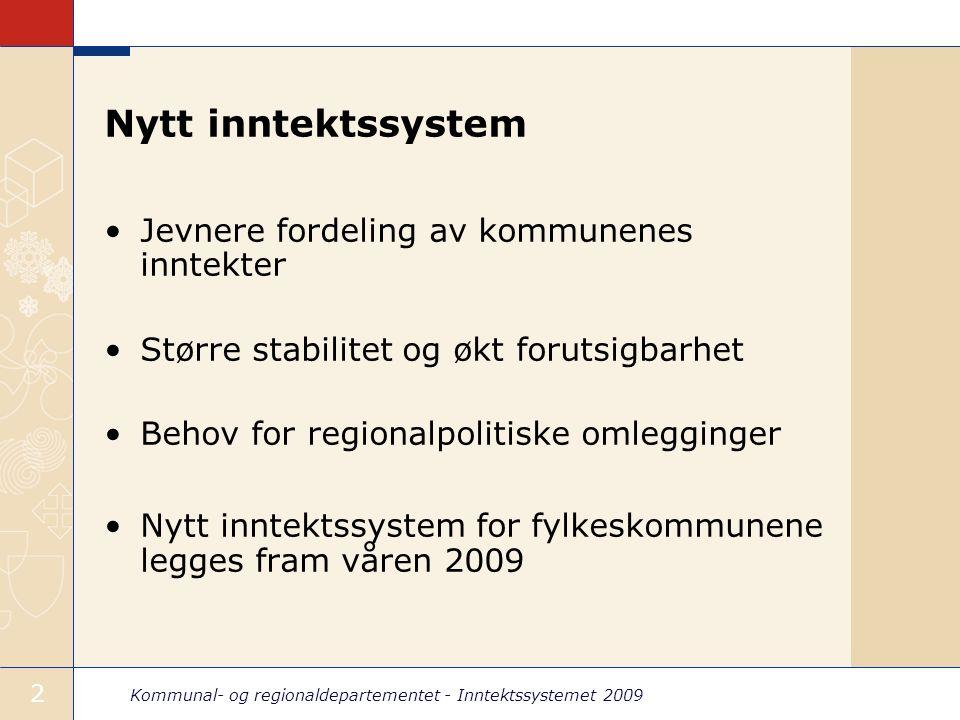 Kommunal- og regionaldepartementet - Inntektssystemet 2009 13 Befolkningstall og telledato Avvikling av oppdatering midt i budsjettåret for beregning av innbyggertilskudd og utgiftsutjevning Tall fra 1.