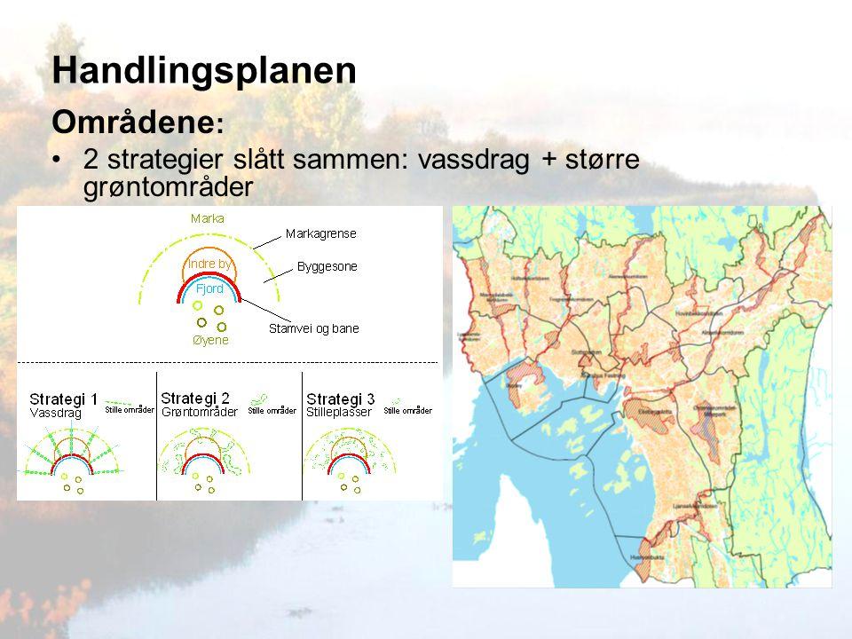 Handlingsplanen Områdene : 2 strategier slått sammen: vassdrag + større grøntområder