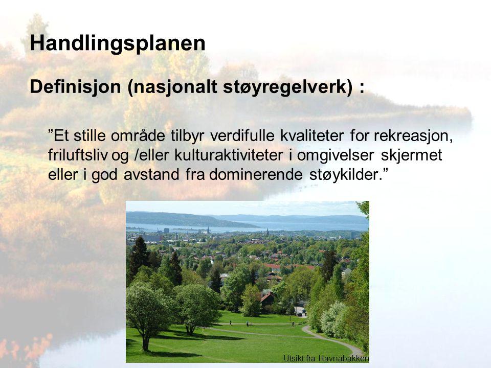 """Handlingsplanen Definisjon (nasjonalt støyregelverk) : """"Et stille område tilbyr verdifulle kvaliteter for rekreasjon, friluftsliv og /eller kulturakti"""