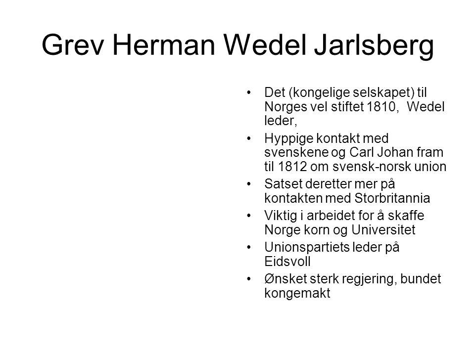 Grev Herman Wedel Jarlsberg Det (kongelige selskapet) til Norges vel stiftet 1810, Wedel leder, Hyppige kontakt med svenskene og Carl Johan fram til 1