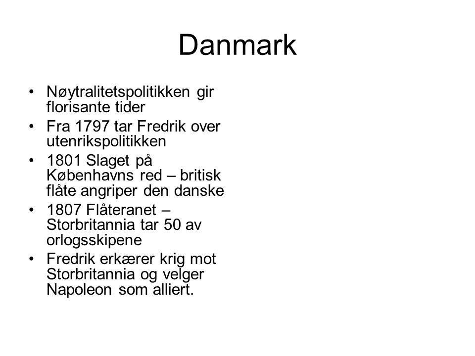 Danmark Nøytralitetspolitikken gir florisante tider Fra 1797 tar Fredrik over utenrikspolitikken 1801 Slaget på Københavns red – britisk flåte angripe