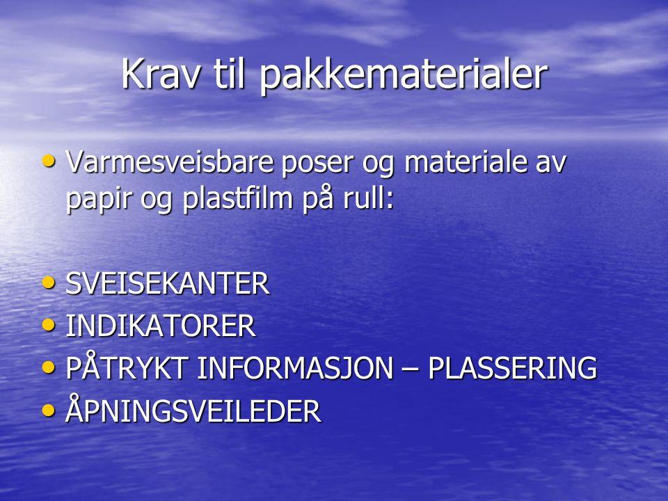 Krav til pakkematerialer Varmesveisbare poser og materiale av papir og plastfilm på rull: Varmesveisbare poser og materiale av papir og plastfilm på r