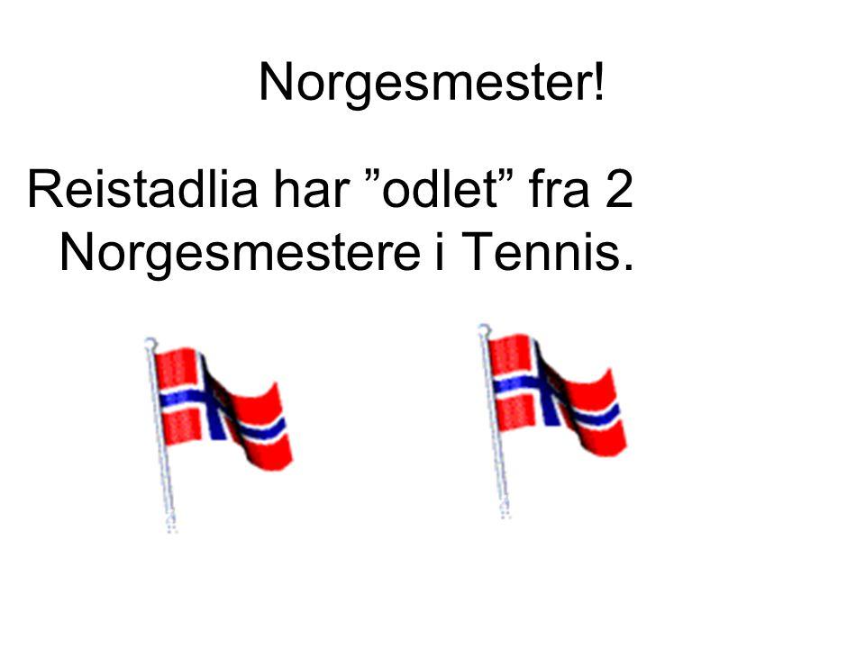 """Norgesmester! Reistadlia har """"odlet"""" fra 2 Norgesmestere i Tennis."""