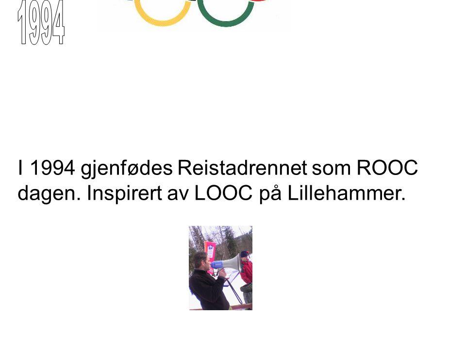 I 1994 gjenfødes Reistadrennet som ROOC dagen. Inspirert av LOOC på Lillehammer.