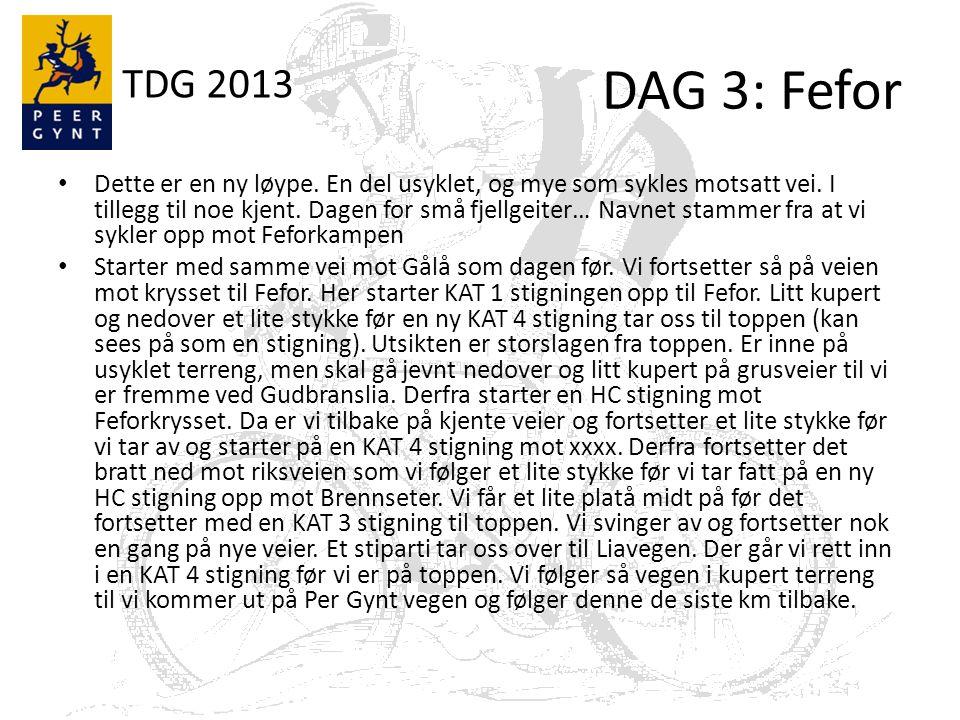 TDG 2013 DAG 3: Fefor Dette er en ny løype.En del usyklet, og mye som sykles motsatt vei.