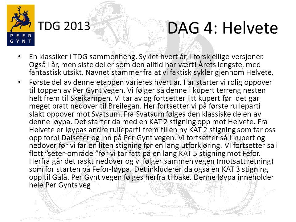 TDG 2013 DAG 4: Helvete En klassiker i TDG sammenheng.