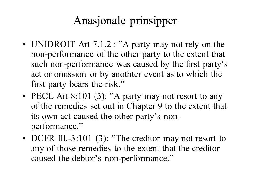 "UNIDROIT Art 7.1.2 : ""A party may not rely on the non-performance of the other party to the extent that such non-performance was caused by the first p"