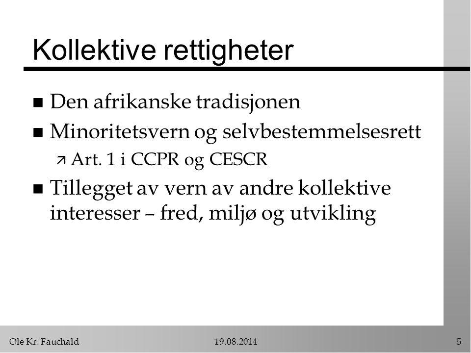 Ole Kr.Fauchald19.08.20146 Grensene for MR n Kan juridiske personer ha MR.