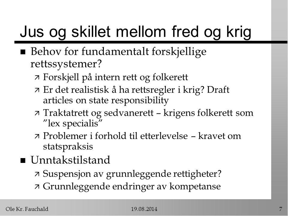 Ole Kr.Fauchald19.08.20148 Når foreligger det krig.