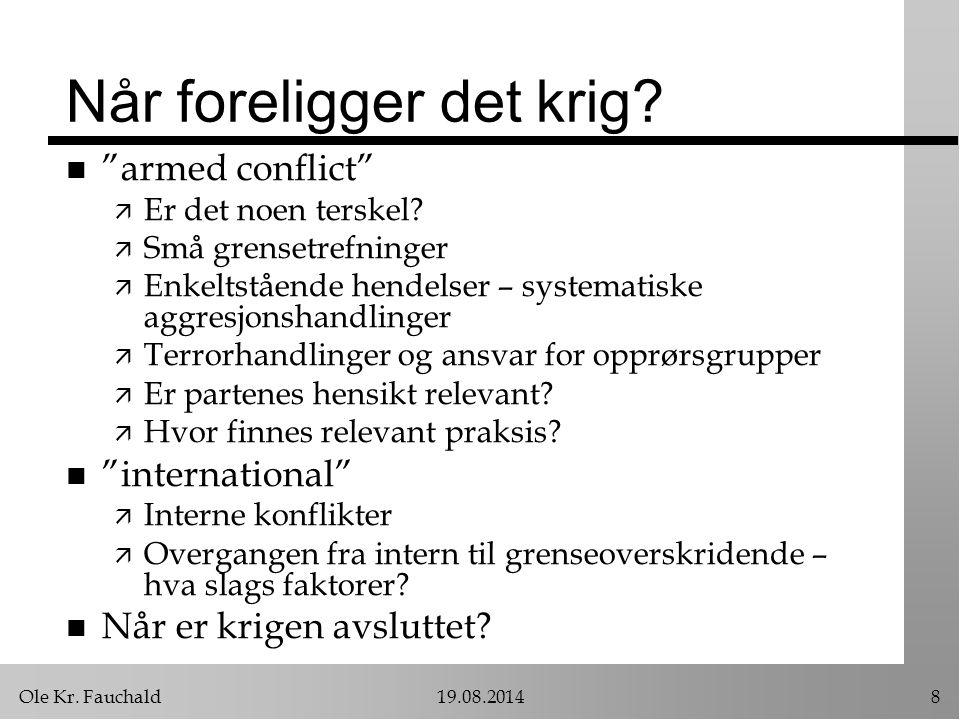 Ole Kr. Fauchald19.08.20148 Når foreligger det krig.