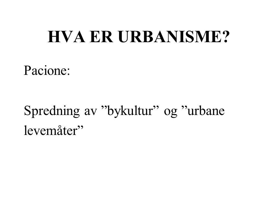 """HVA ER URBANISME? Pacione: Spredning av """"bykultur"""" og """"urbane levemåter"""""""