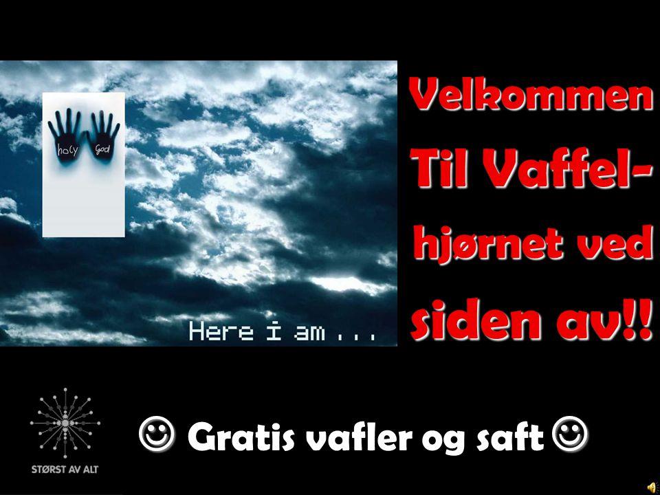 Velkommen Til Vaffel- hjørnet ved siden av!! Gratis vafler og saft …..
