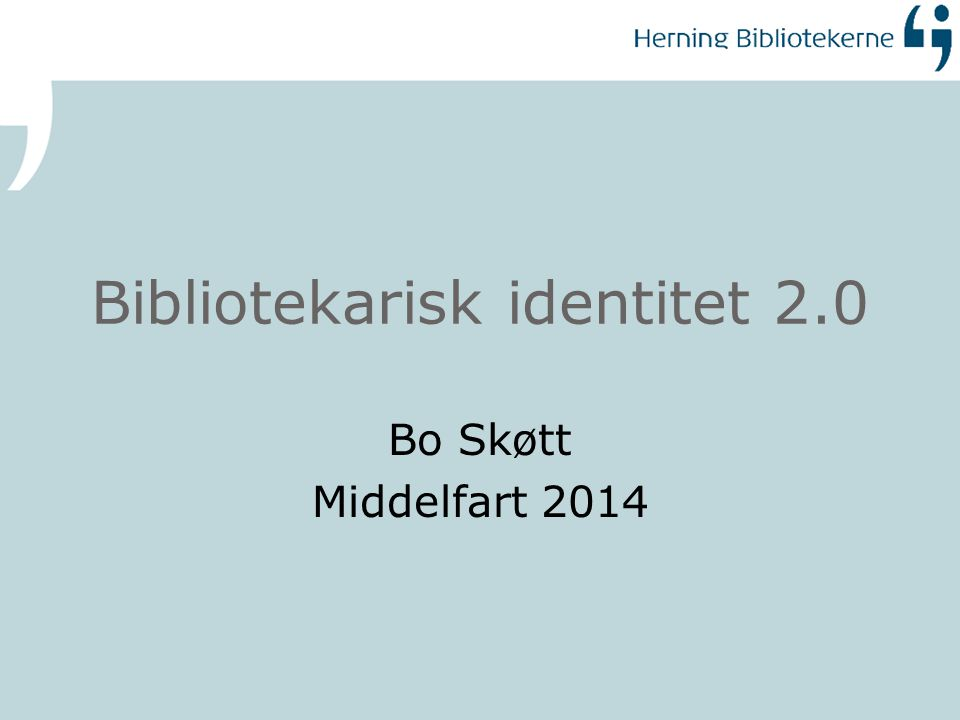 Agenda 1.Diskurs og identitet 2.Bibliotekarisk identitet (historisk) 3.Mod nye diskurser og identiteter?
