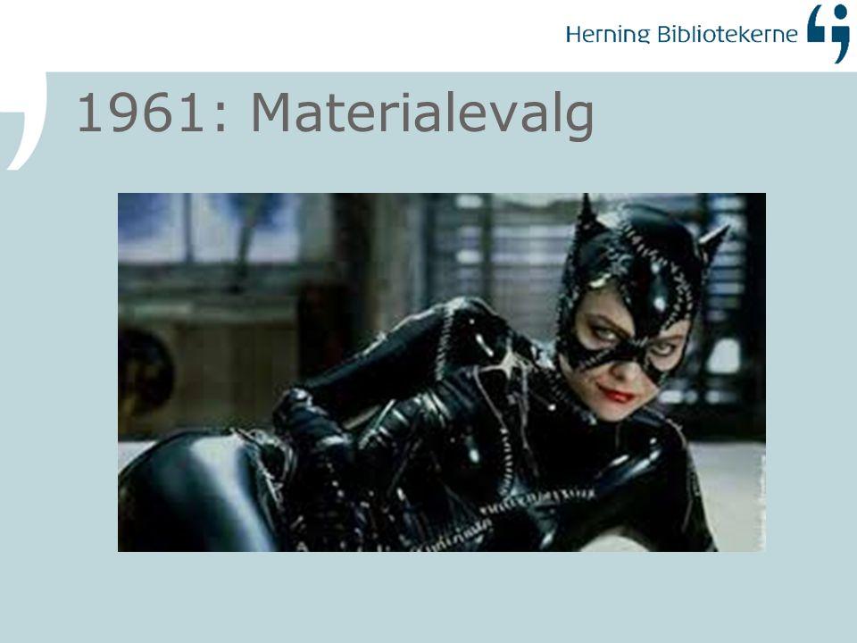 1961: Materialevalg