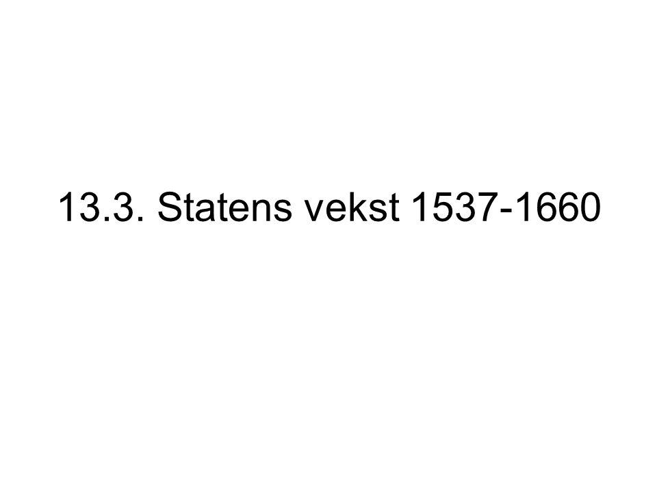 To hovedtema om statens vekst 1537-1660: Politisk: - styret av Norge - årsakene til enevelde 1660 Økonomisk: - byrdene staten la på lokalsamfunn