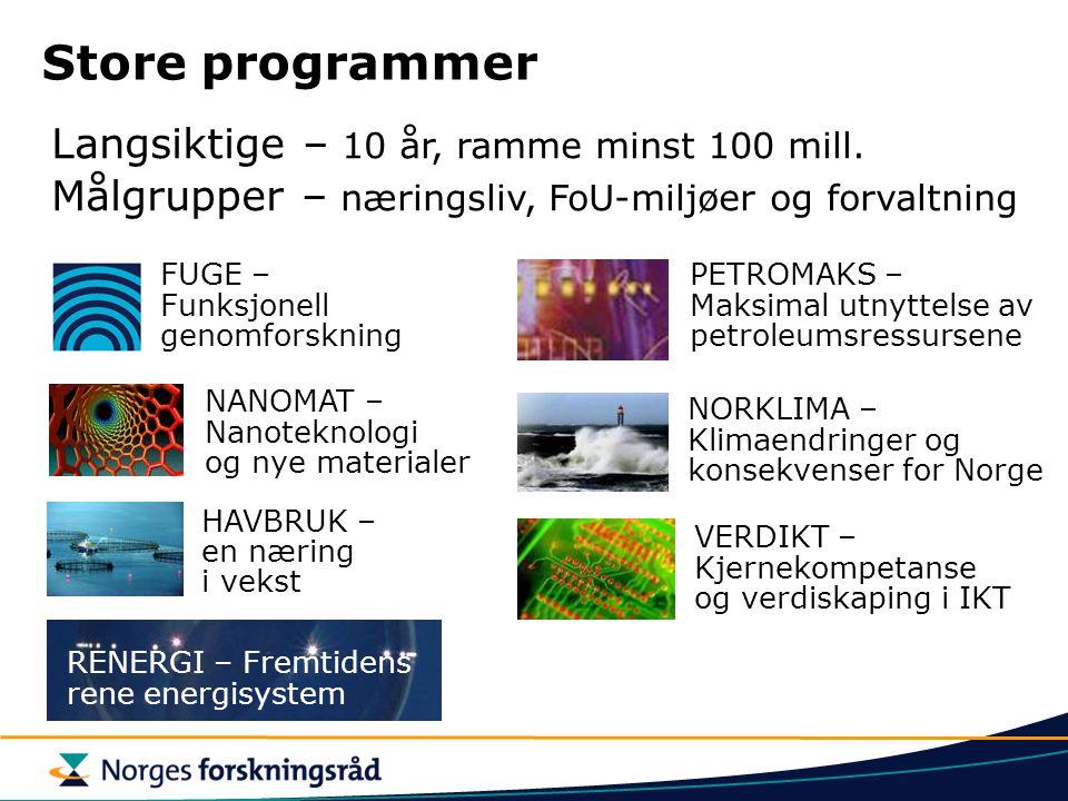 Store programmer VERDIKT – Kjernekompetanse og verdiskaping i IKT Langsiktige – 10 år, ramme minst 100 mill. Målgrupper – næringsliv, FoU-miljøer og f