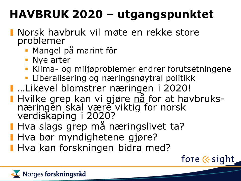 HAVBRUK 2020 – utgangspunktet Norsk havbruk vil møte en rekke store problemer  Mangel på marint fôr  Nye arter  Klima- og miljøproblemer endrer for