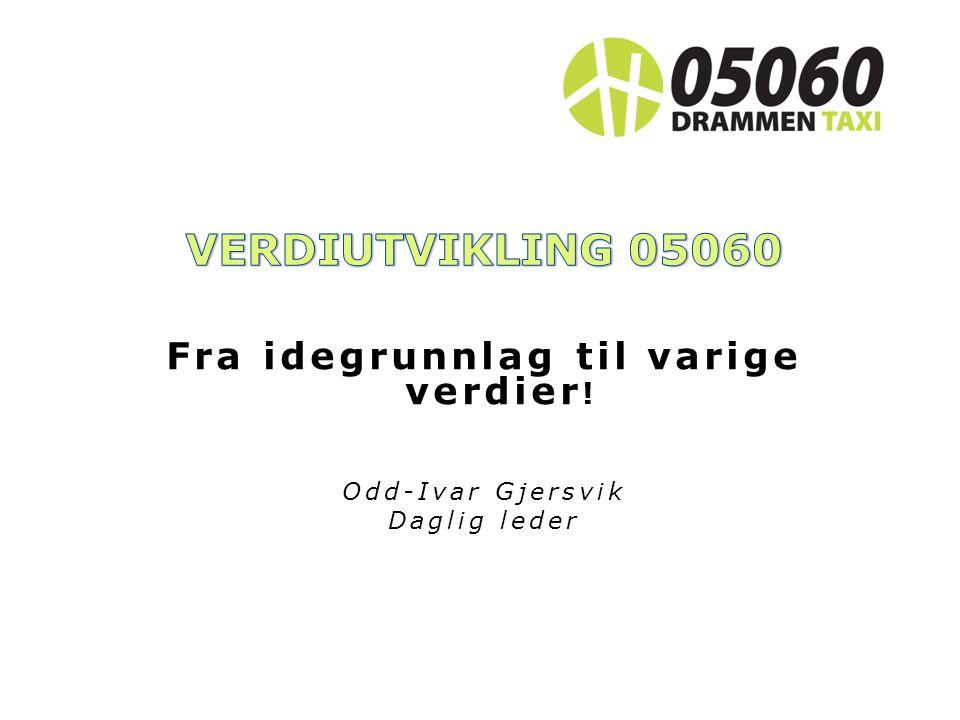 Vi ønsker at Drammen Taxi skal kjennetegnes med: Service i alle ledd Smil og humør Tilgjengelighet/ Tilstedeværelse Løsnings- orientering Nyskapning og integrering