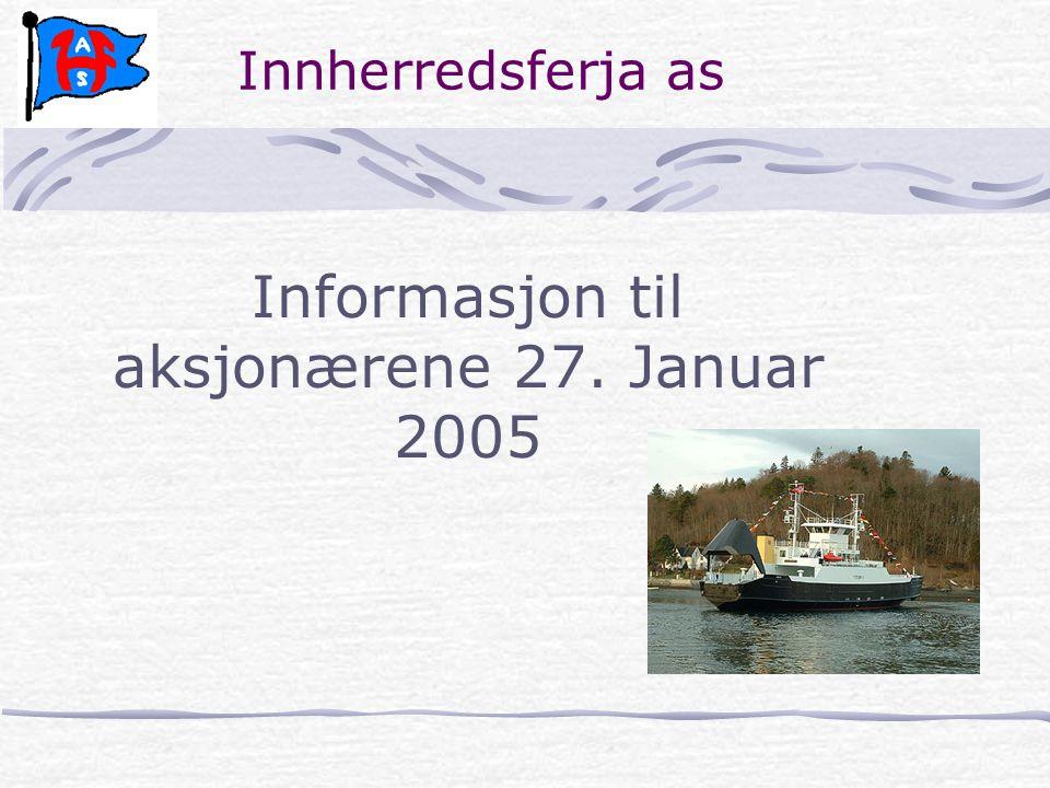 Innherredsferja as Informasjon til aksjonærene 27. Januar 2005