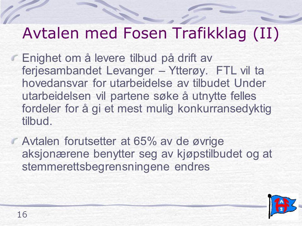 16 Avtalen med Fosen Trafikklag (II) Enighet om å levere tilbud på drift av ferjesambandet Levanger – Ytterøy.