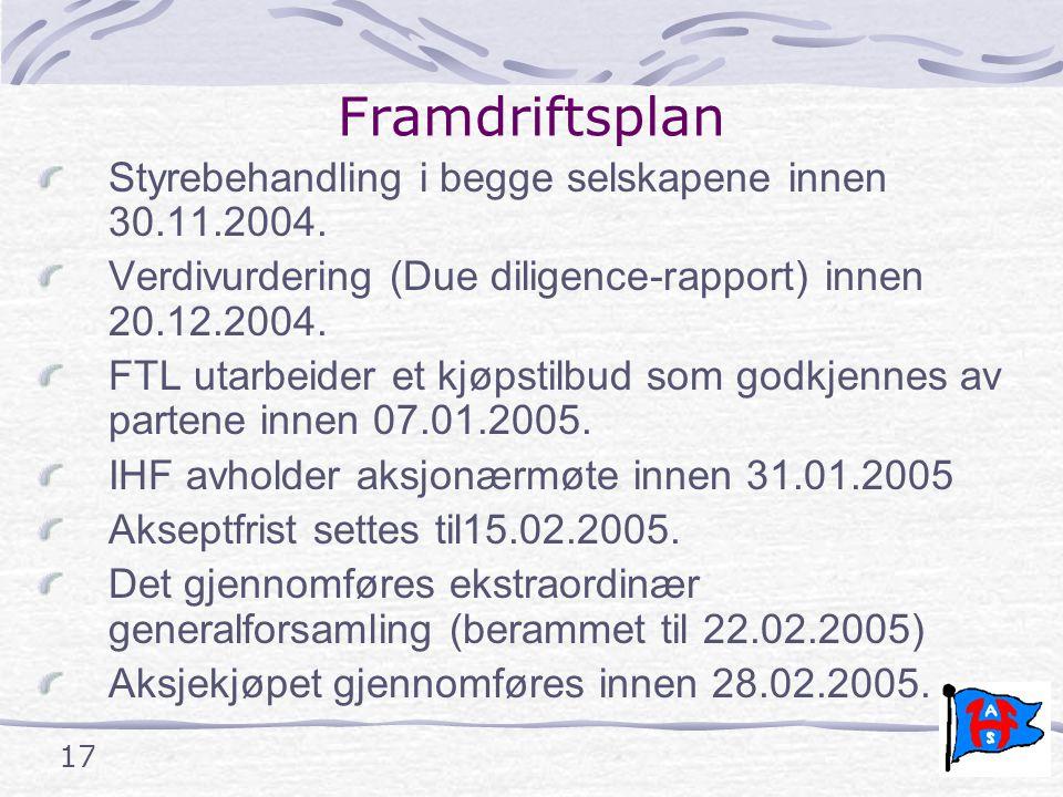 17 Framdriftsplan Styrebehandling i begge selskapene innen 30.11.2004.